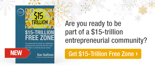 Are you ready to be part of a $15-trillion entrepreneurial community? Get $15-Trillion Free Zone.