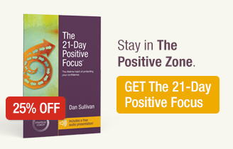 GET The 21-Day Positive Focus. Stay in The Positive Zone.